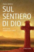 Sul sentiero di Dio - Paolo Grieco