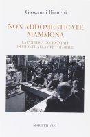 Non addomesticate mammona - Bianchi Giovanni