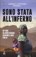 Sono stata all'inferno - Hoffmann Andrea C., I. Patience