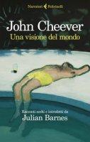 Una visione del mondo - Cheever John