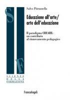 Educazione all'arte/arte dell'educazione. Il paradigma CREARE: un contributo al rinnovamento pedagogico - Pitruzzella Salvo