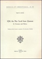 IQM, the war scroll from Qumran. Its structure and history - Davies Phillip R.
