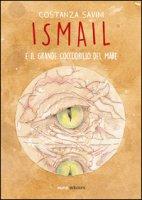 Ismail e il grande coccodrillo del mare - Savini Costanza