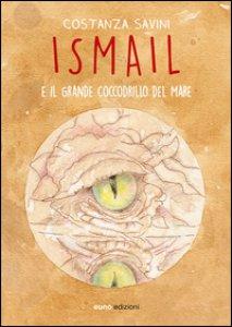 Copertina di 'Ismail e il grande coccodrillo del mare'