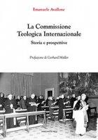 La Commissione Teologica Internazionale - Emanuele Avallone