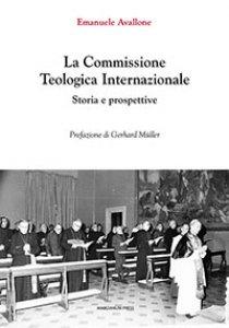 Copertina di 'La Commissione Teologica Internazionale'
