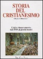 Storia del cristianesimo. Religione, politica, cultura [vol_13] / Crisi e rinnovamento: dal 1958 ai giorni nostri
