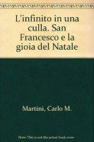 L' infinito in una culla - Martini Carlo M., Messa Pietro