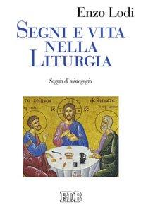 Copertina di 'Segni e vita nella liturgia'