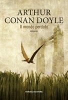 Il mondo perduto - Doyle Arthur Conan