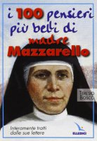 I cento pensieri più belli di Madre Mazzarello. Interamente tratti dalle sue lettere - Bosco Teresio