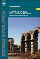 La piaga e la cura. Poveri e ammalati, medici e monaci nell'Anatolia tardo antica - Cassia Margherita