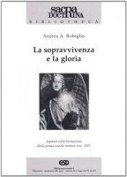La sopravvivenza e la gloria. Appunti sulla formazione della prima scuola tomista (sec. XIV) - Robiglio Andrea