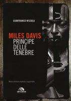 Miles Davis. Principe delle tenebre - Nissola Gianfranco