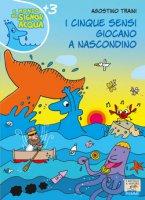 I cinque sensi giocano a nascondino - Agostino Traini
