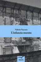 L' infanzia murata - Vaccaro Valerio