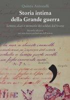 Storia intima della Grande guerra - Quinto Antonelli