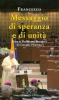 Messaggio di speranza e di unità - Francesco (Jorge Mario Bergoglio)