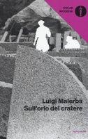 Sull'orlo del cratere - Malerba Luigi