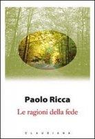 Le ragioni della fede - Ricca Paolo