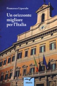 Copertina di 'Un orizzonte migliore per l'Italia'
