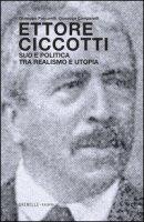 Ettore Ciccotti. Sud e politica tra realismo e utopia - Pascarelli Giuseppe, Campanelli Giuseppe