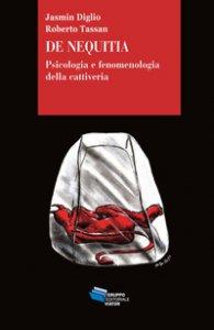 Copertina di 'De Nequitia. Psicologia e fenomenologia della cattiveria'