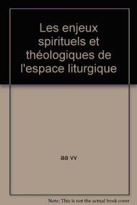 Copertina di 'Les enjeux spirituels et théologiques de l'espace liturgique'