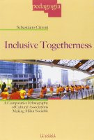 Inclusive togetherness. A Comparative Ethnography of Cultural Associations Making Milan Sociable. - Sebastiano Citroni