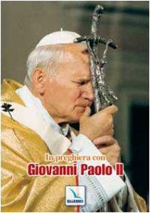 Copertina di 'In preghiera con Giovanni Paolo II'