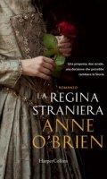 La regina straniera - O'Brien Anne