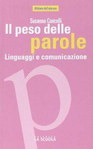 Copertina di 'Il peso delle parole. Linguaggi e comunicazione'