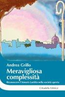 Meravigliosa complessità - Andrea Grillo