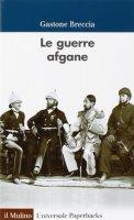 Le guerre afgane - Gastone Breccia