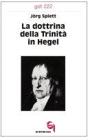La dottrina della trinità in Hegel (gdt 222) - Splett Jörg