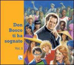 Copertina di 'Don Bosco ti ha sognato. Vol. 1.'