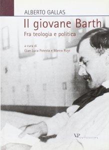 Copertina di 'Il giovane Barth. Fra teologia e politica'