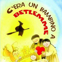 Copertina di 'C'era un bambino a Betlemme. Spartiti'