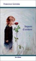 Stupore d'esistere - Francesco Geremia