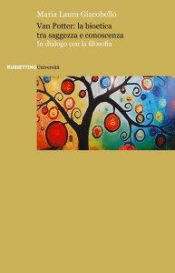 Copertina di 'Van Potter: la bioetica tra saggezza e conoscenza'