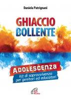 Ghiaccio bollente - Daniela Patrignani