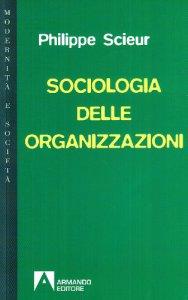 Copertina di 'Sociologia delle organizzazioni'