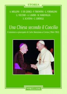 Copertina di 'Una Chiesa secondo il Concilio. Il ministero episcopale di Carlo Manziana a Crema (1964-1982)'