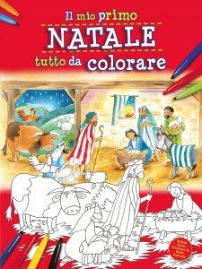 Il Mio Primo Natale Tutto Da Colorare Libro Bethan James Paoline