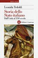 Storia dello Stato italiano. Dall'Unità al XXI secolo - Tedoldi Leonida