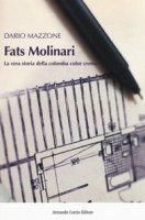 Fats Molinari. La vera storia della colomba color crema - Mazzone Dario