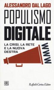 Copertina di 'Populismo digitale. La crisi, la rete e la nuova destra'