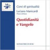 Quotidianità e Vangelo - Luciano Manicardi
