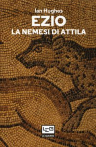 Copertina di 'Ezio. La nemesi di Attila'