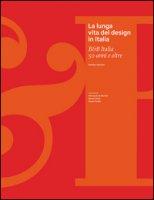 La lunga vita del design in Italia. B&B Italia 50 anni e oltre. Ediz. illustrata - Casciani Stefano